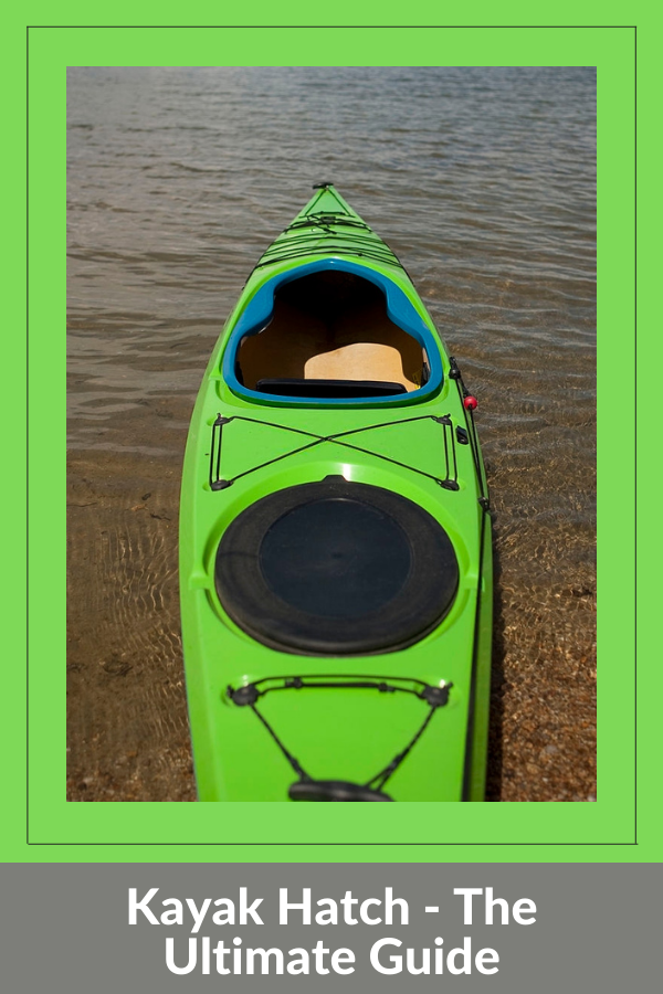 Kayak Hatch - The Ultimate Guide