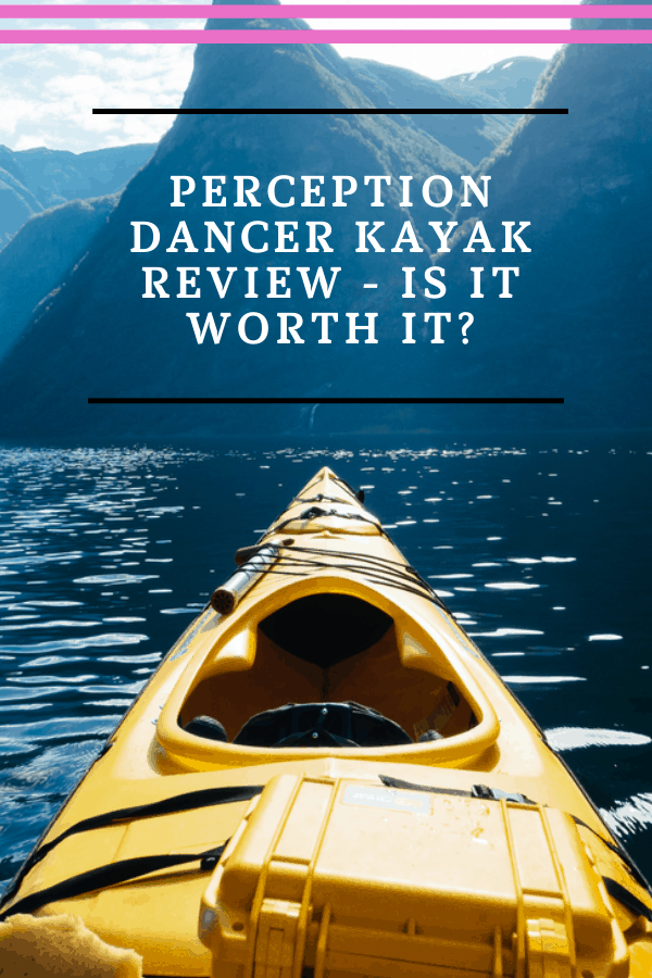 Perception Dancer Kayak Review - Is It Worth It?