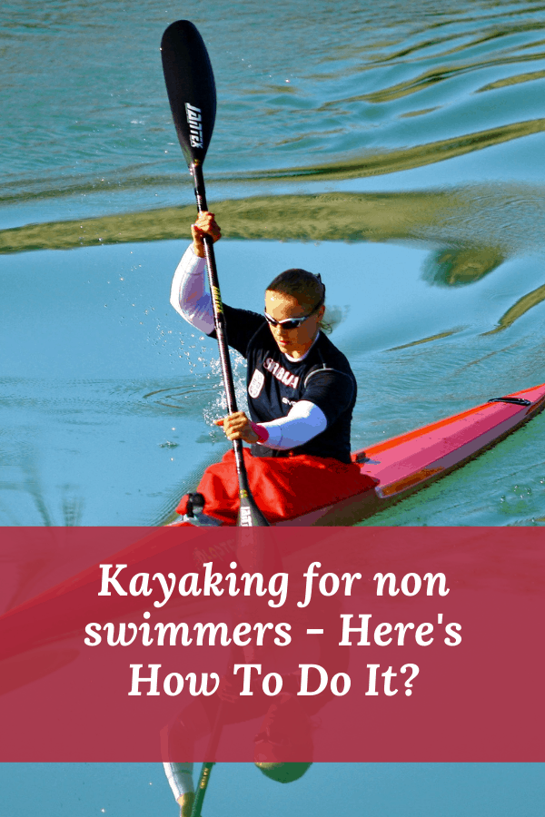 Kayaking for non swimmers - Here's How To Do It?