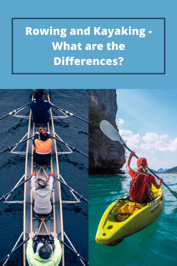 Rowing And Kayaking - What Are The Differences?