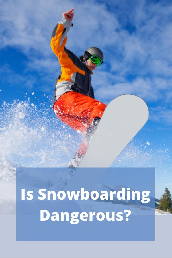 Is Snowboarding Dangerous?