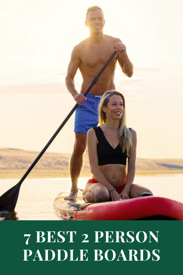 7 Best 2 Person Paddle Boards