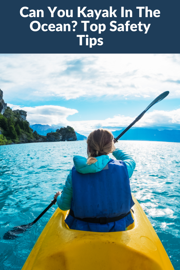 Can You Kayak In The Ocean? Top Safety Tips