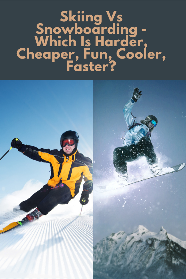 Skiing Vs Snowboarding - Which Is Harder, Cheaper, Fun, Cooler, Faster?