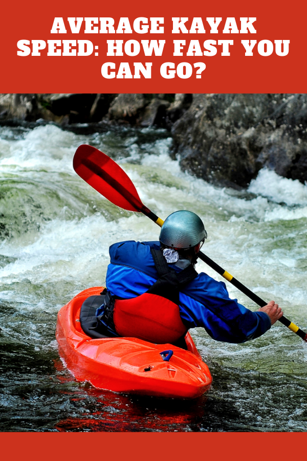 Average Kayak Speed: How Fast Can You Go?