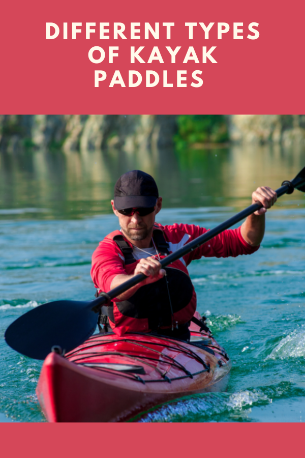 16 Different Types of Kayak Paddles