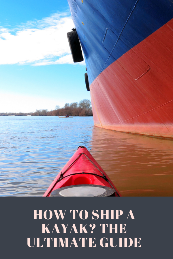 How To Ship A Kayak? The Ultimate Guide