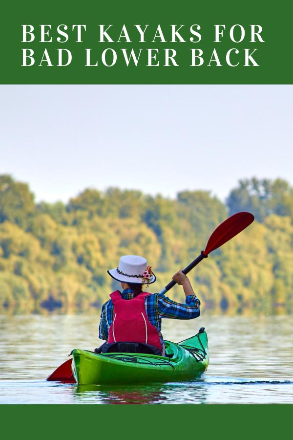 10 Best Kayaks For Bad Lower Back 2021