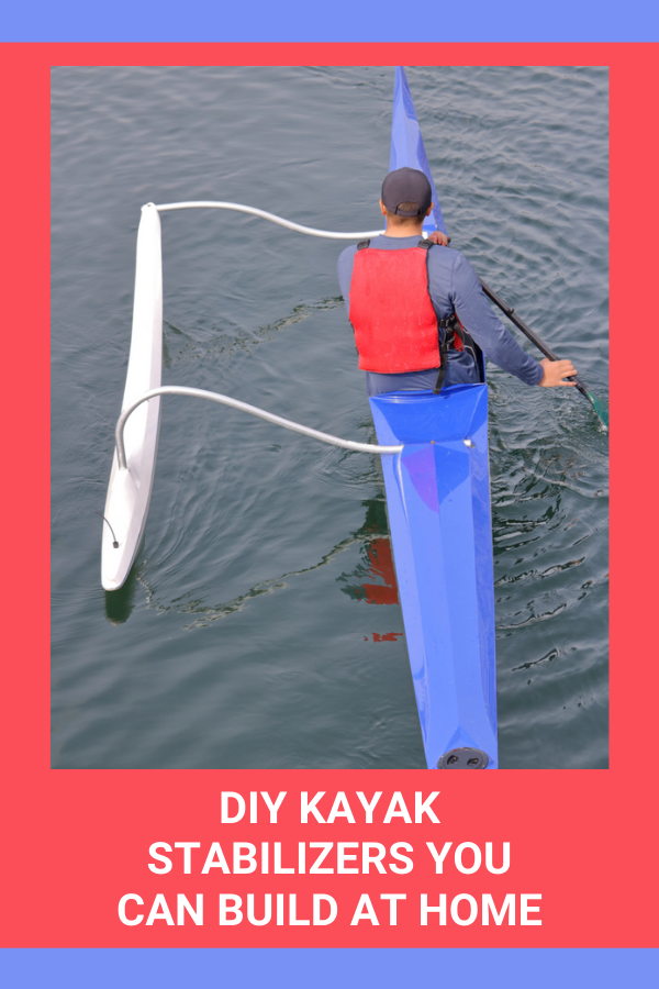 DIY Kayak Stabilizers You Can Build At Home
