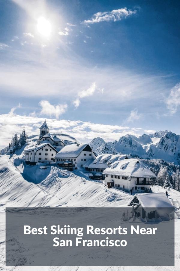 Best Skiing Resorts Near San Francisco