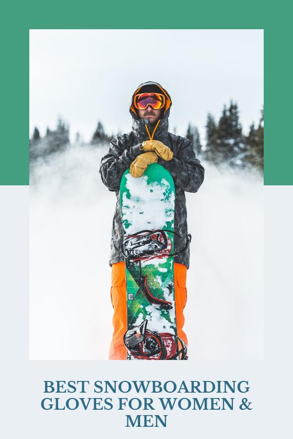 Best Snowboarding Gloves For Women & Men