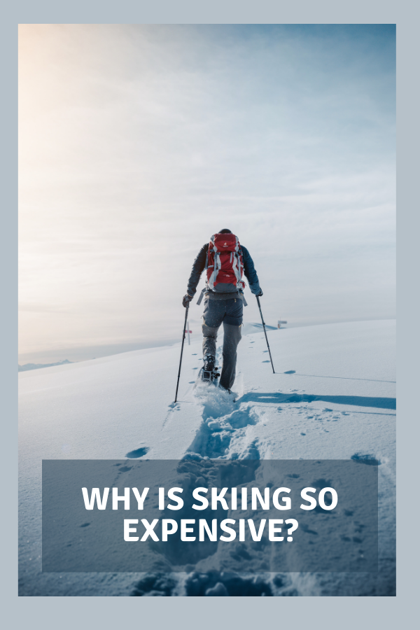 Why Is Skiing So Expensive