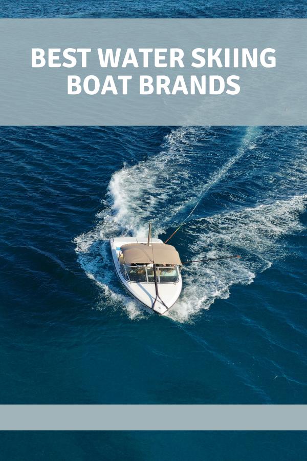 Best Water Skiing Boat Brands