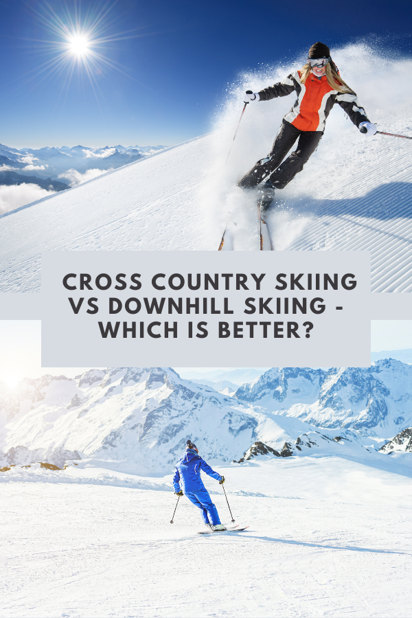 cross country skiing vs downhill skiing - which is better